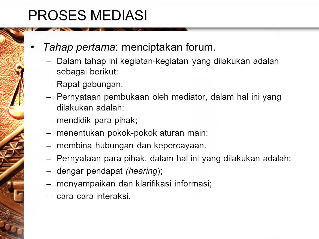 PROSES MEDIASI Tahap pertama: menciptakan forum.