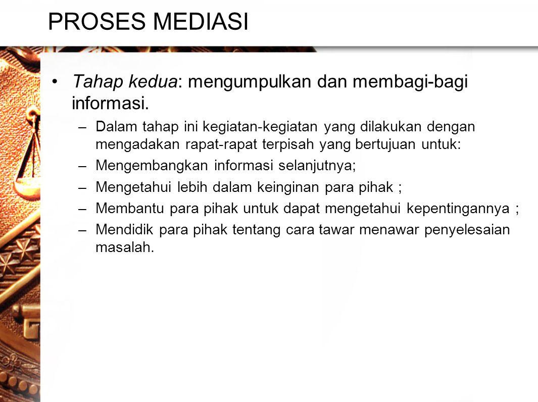 PROSES MEDIASI Tahap kedua: mengumpulkan dan membagi-bagi informasi.
