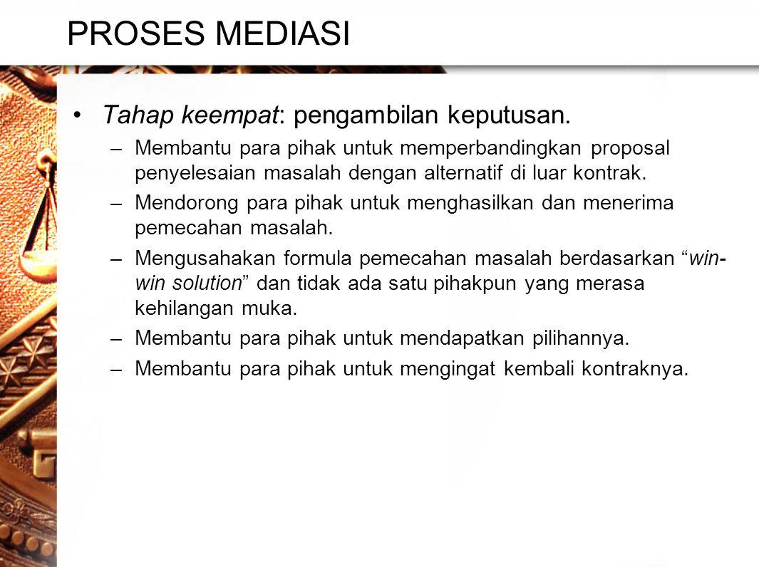 PROSES MEDIASI Tahap keempat: pengambilan keputusan.