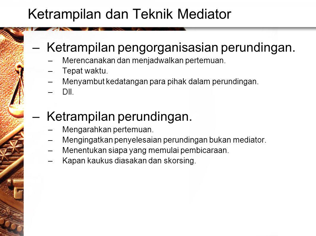 Ketrampilan dan Teknik Mediator