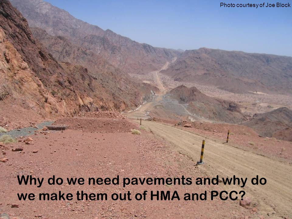 Why do we need pavements and why do we make them out of HMA and PCC