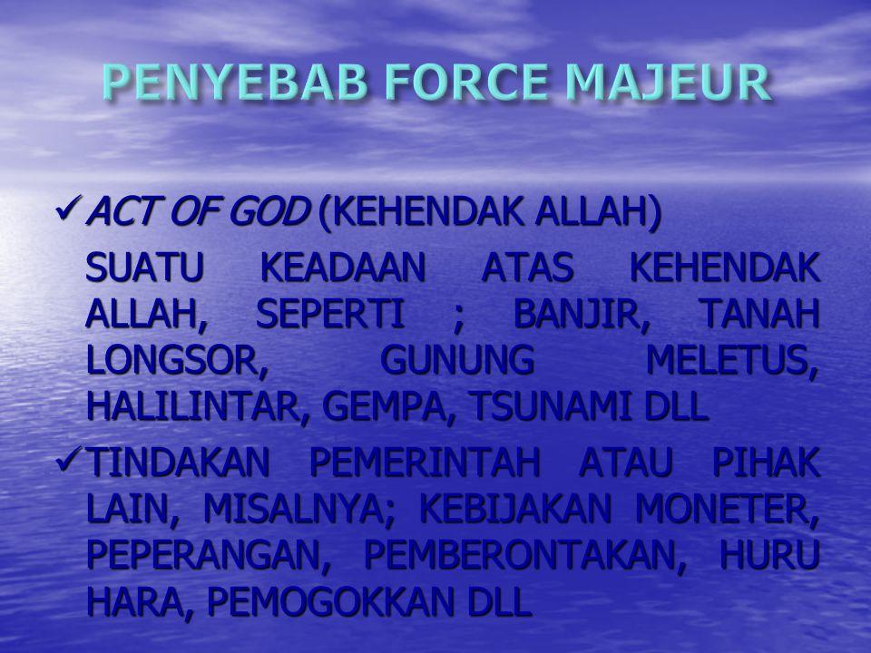 PENYEBAB FORCE MAJEUR ACT OF GOD (KEHENDAK ALLAH)
