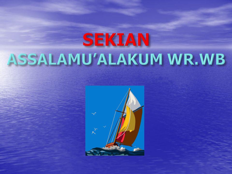 SEKIAN ASSALAMU'ALAKUM WR.WB
