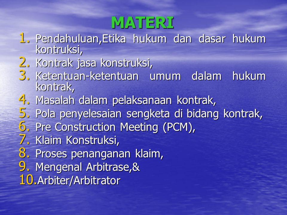 MATERI Pendahuluan,Etika hukum dan dasar hukum kontruksi,