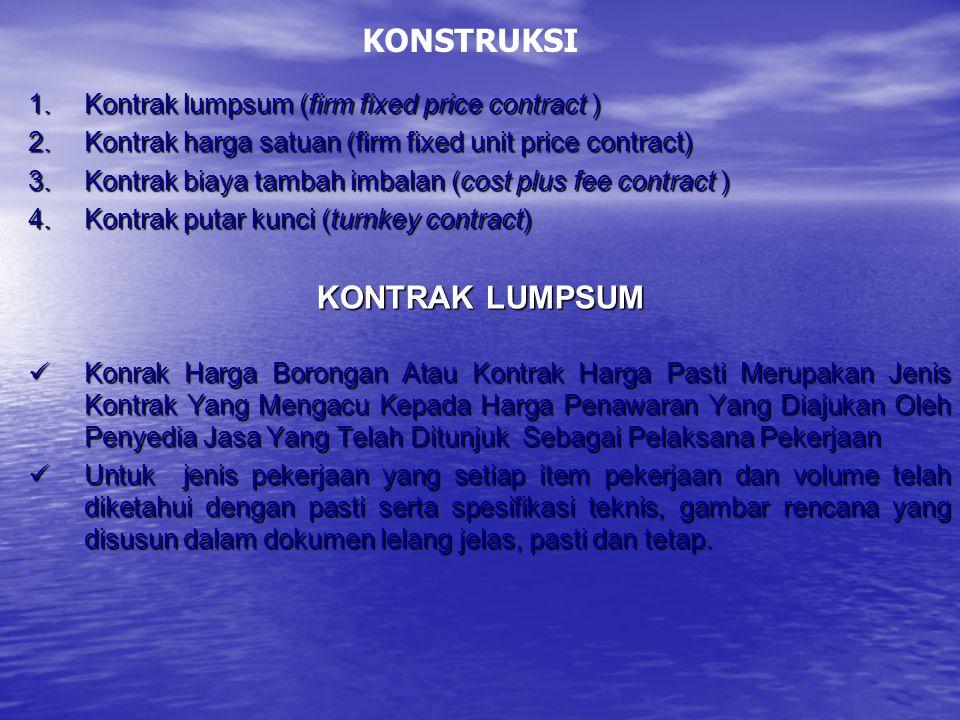 KONSTRUKSI Kontrak lumpsum (firm fixed price contract )