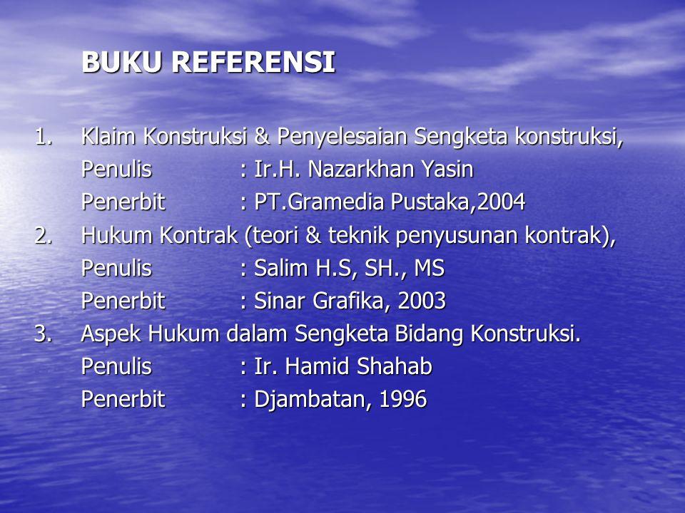 BUKU REFERENSI 1. Klaim Konstruksi & Penyelesaian Sengketa konstruksi,