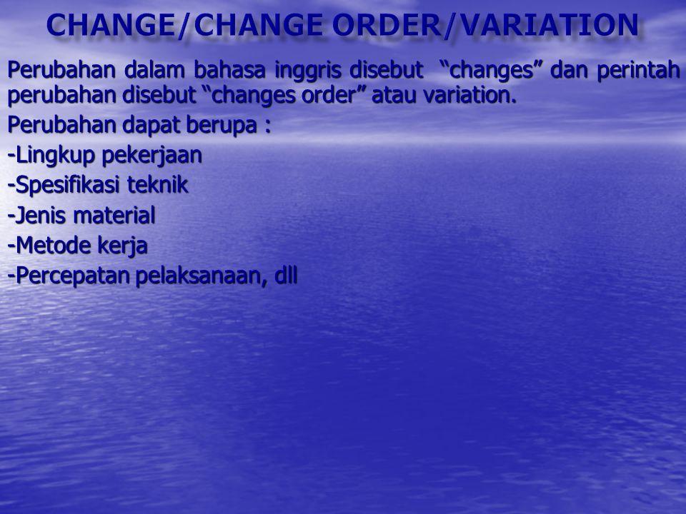 CHANGE/CHANGE ORDER/VARIATION