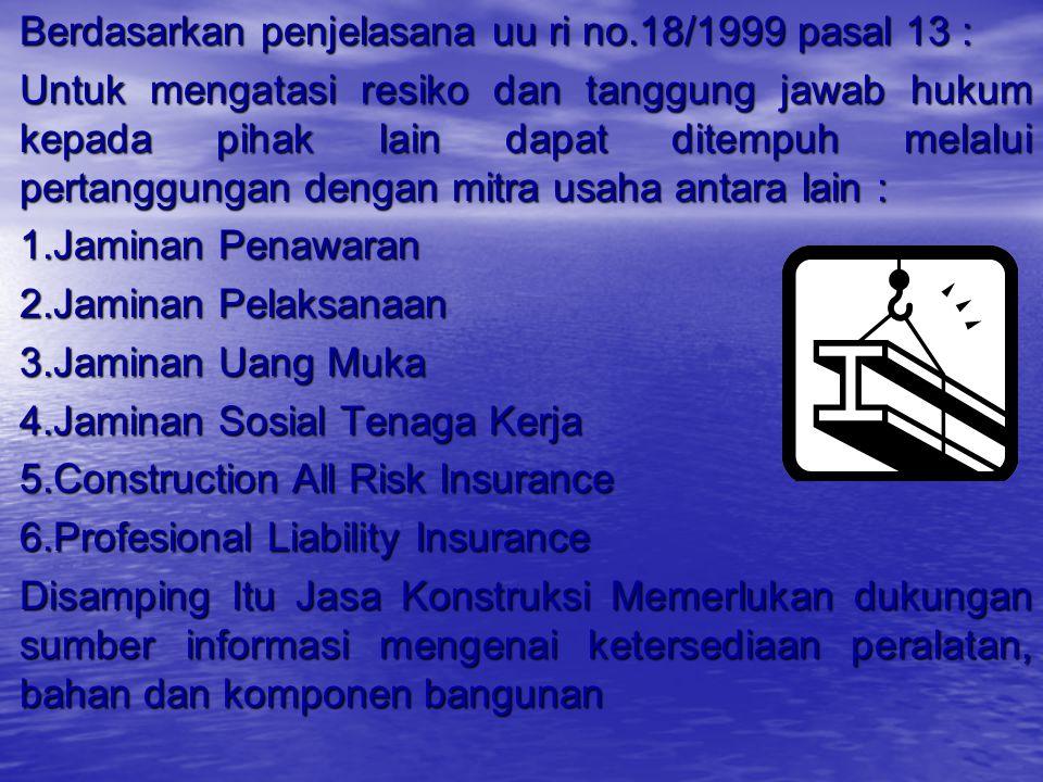 Berdasarkan penjelasana uu ri no.18/1999 pasal 13 :