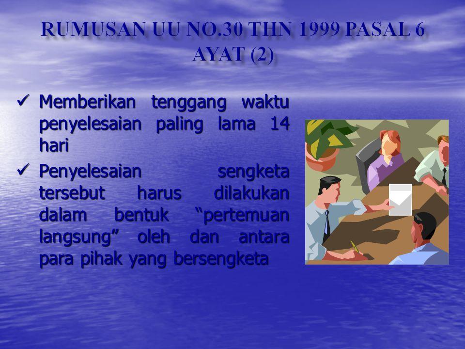 RUMUSAN UU NO.30 THN 1999 PASAL 6 AYAT (2)