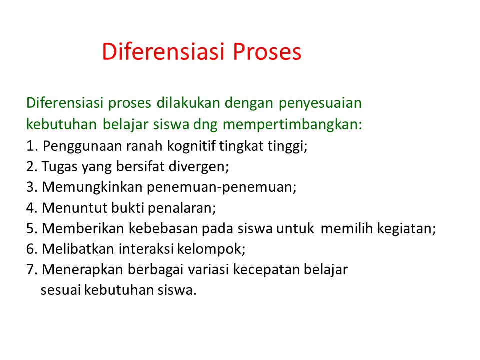 Diferensiasi Proses Diferensiasi proses dilakukan dengan penyesuaian