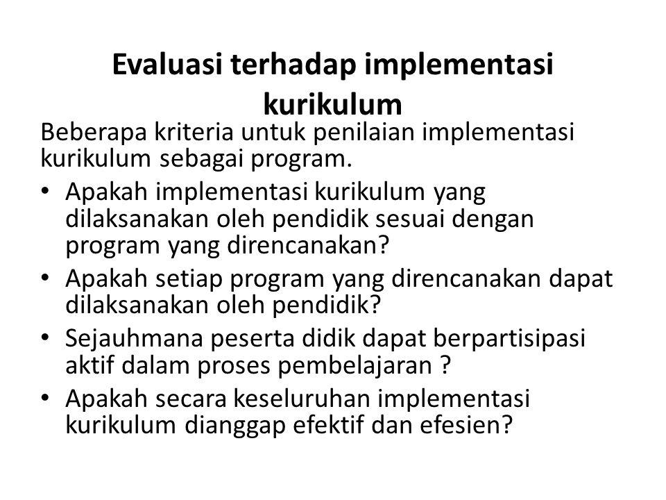 Evaluasi terhadap implementasi kurikulum