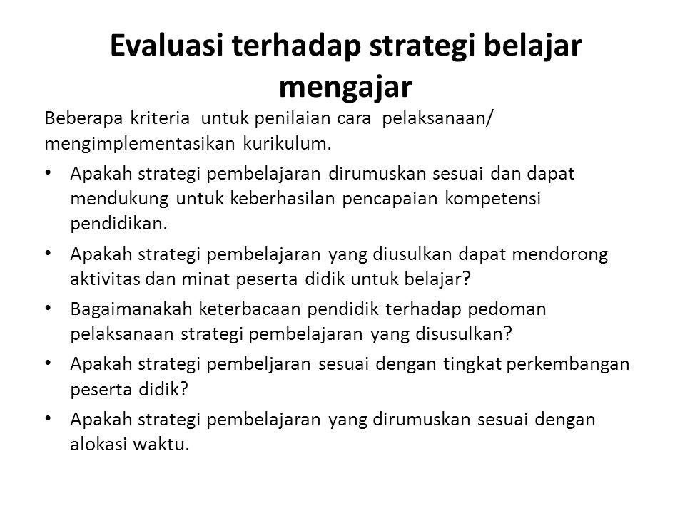 Evaluasi terhadap strategi belajar mengajar