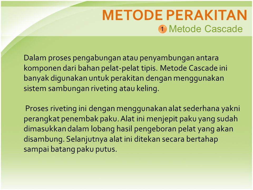 METODE PERAKITAN Metode Cascade