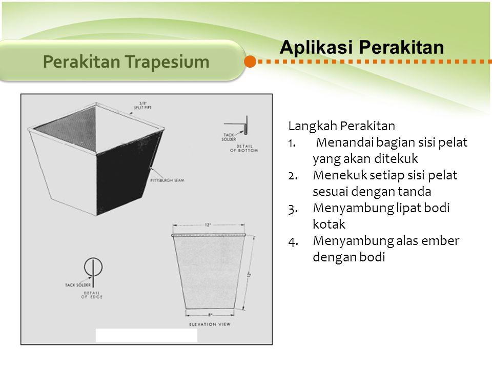 Aplikasi Perakitan Perakitan Trapesium Langkah Perakitan
