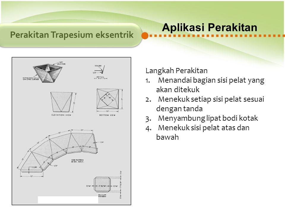 Aplikasi Perakitan Perakitan Trapesium eksentrik Langkah Perakitan