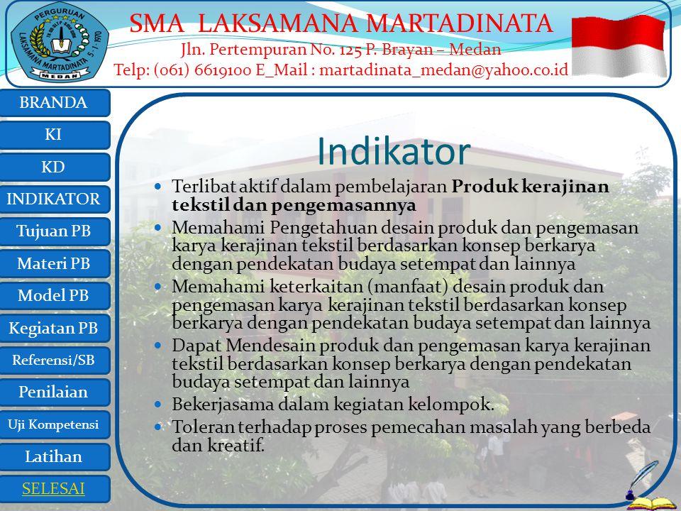 Indikator Terlibat aktif dalam pembelajaran Produk kerajinan tekstil dan pengemasannya.