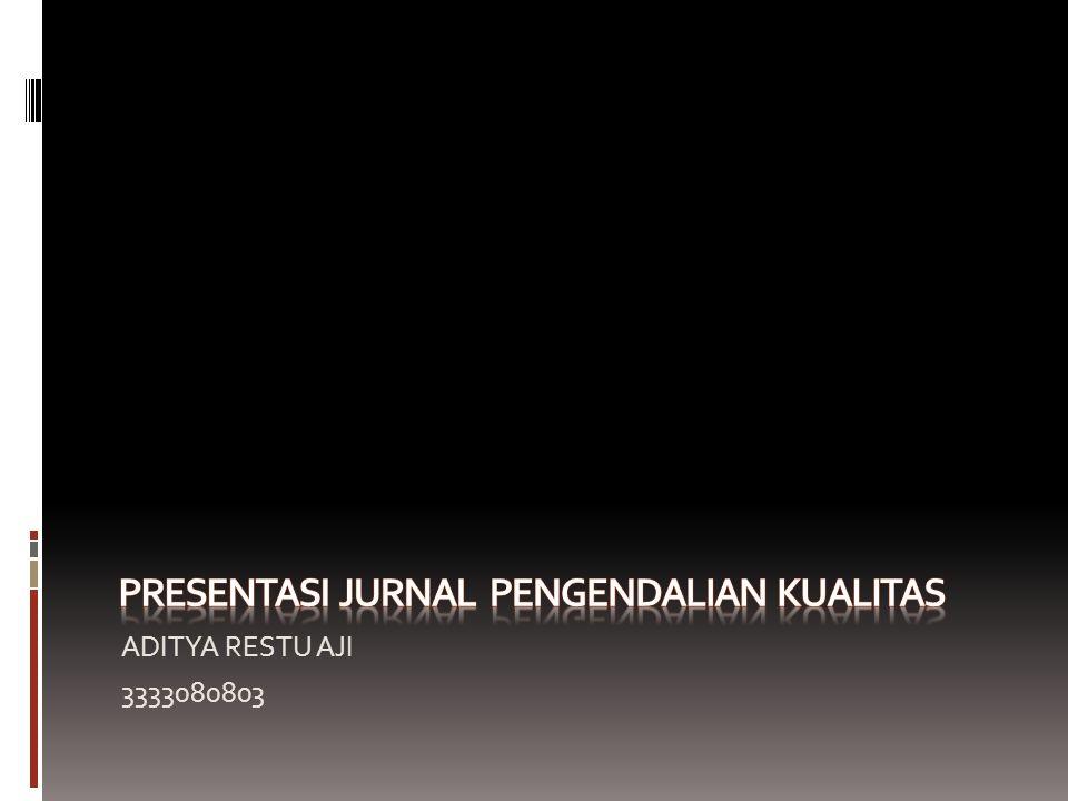 PRESENTASI JURNAL PENGENDALIAN KUALITAS