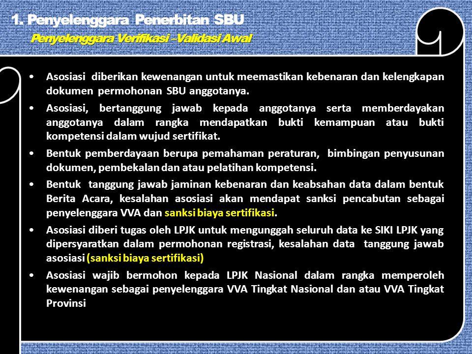 1. Penyelenggara Penerbitan SBU Penyelenggara Verifikasi –Validasi Awal