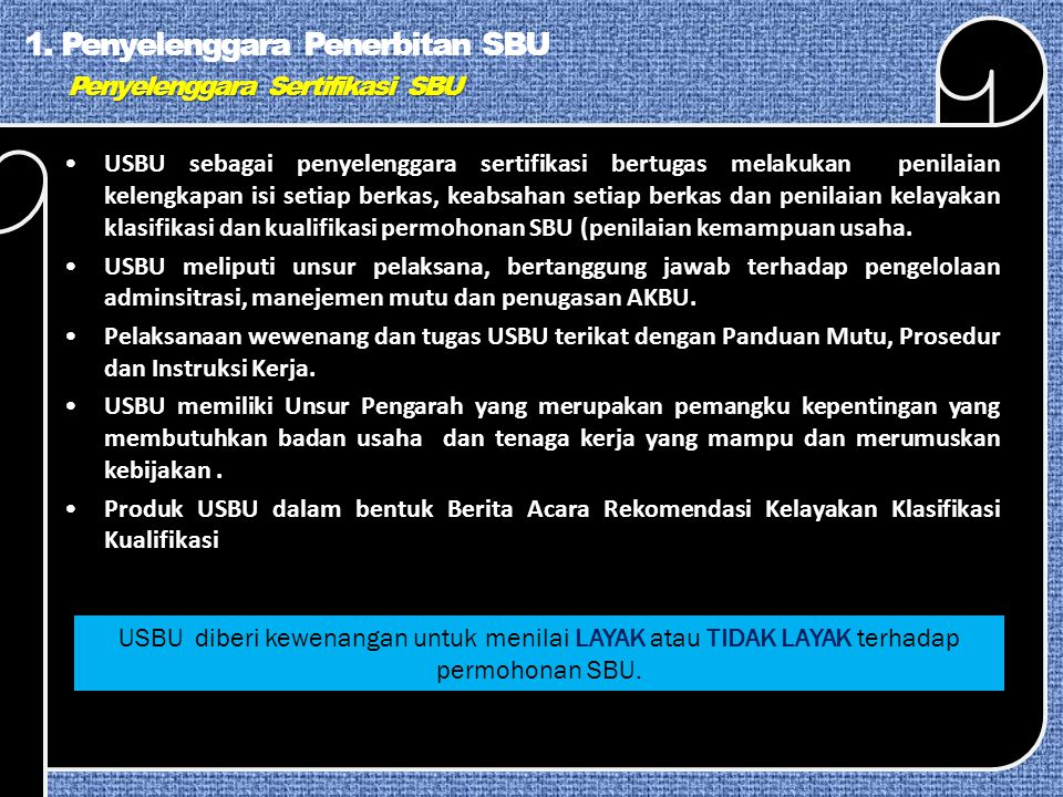 1. Penyelenggara Penerbitan SBU Penyelenggara Sertifikasi SBU