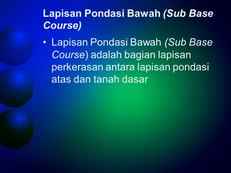 Lapisan Pondasi Bawah (Sub Base Course)