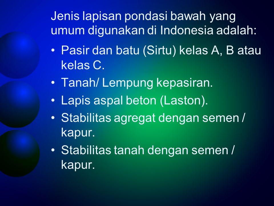 Jenis lapisan pondasi bawah yang umum digunakan di Indonesia adalah: