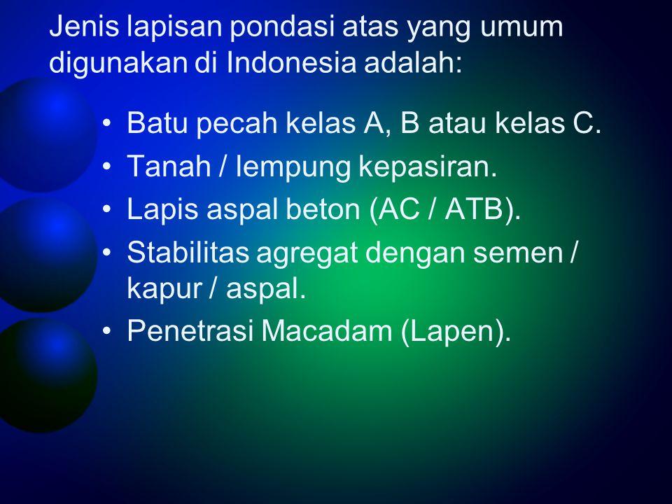 Jenis lapisan pondasi atas yang umum digunakan di Indonesia adalah: