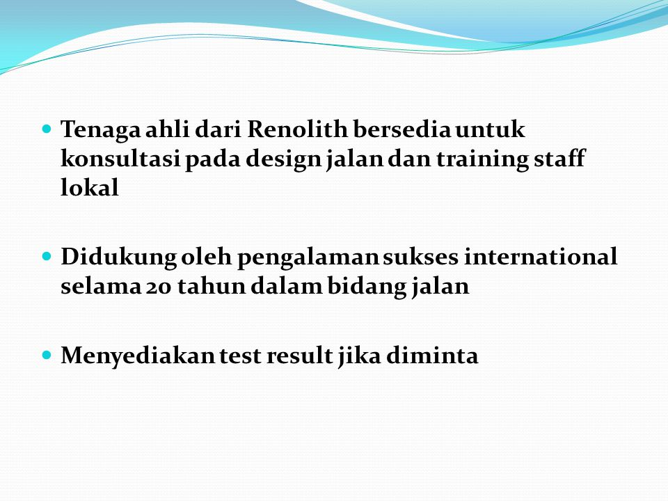 Tenaga ahli dari Renolith bersedia untuk konsultasi pada design jalan dan training staff lokal