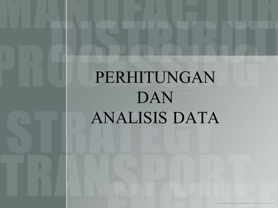 PERHITUNGAN DAN ANALISIS DATA