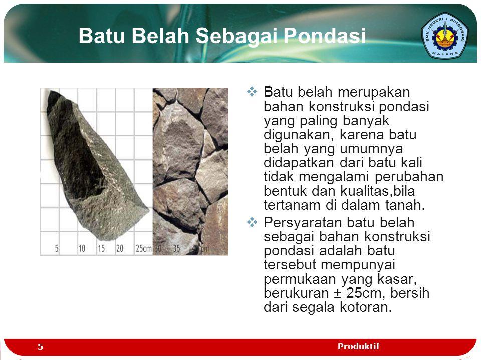 Batu Belah Sebagai Pondasi