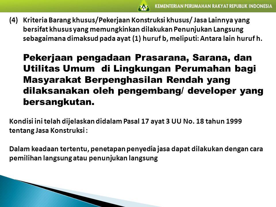 (4) Kriteria Barang khusus/Pekerjaan Konstruksi khusus/ Jasa Lainnya yang