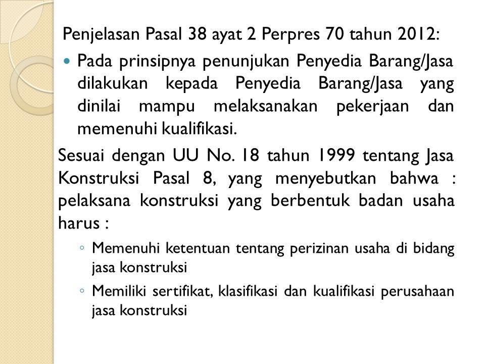 Penjelasan Pasal 38 ayat 2 Perpres 70 tahun 2012: