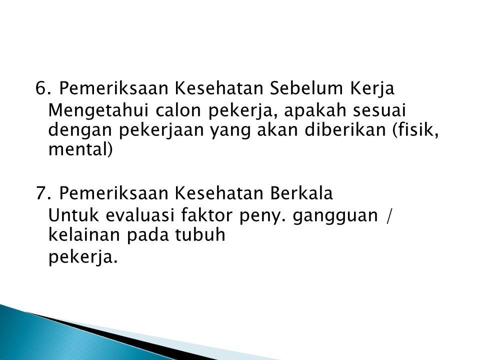 6. Pemeriksaan Kesehatan Sebelum Kerja