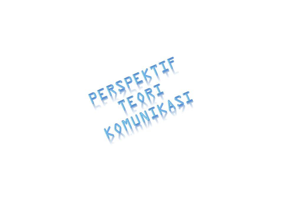 PERSPEKTIF TEORI KOMUNIKASI