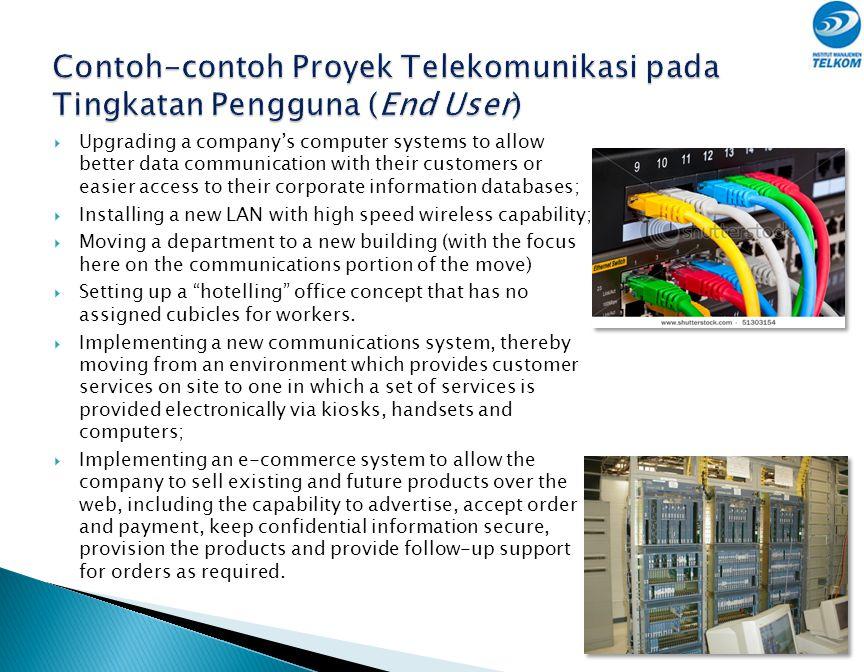 Contoh-contoh Proyek Telekomunikasi pada Tingkatan Pengguna (End User)
