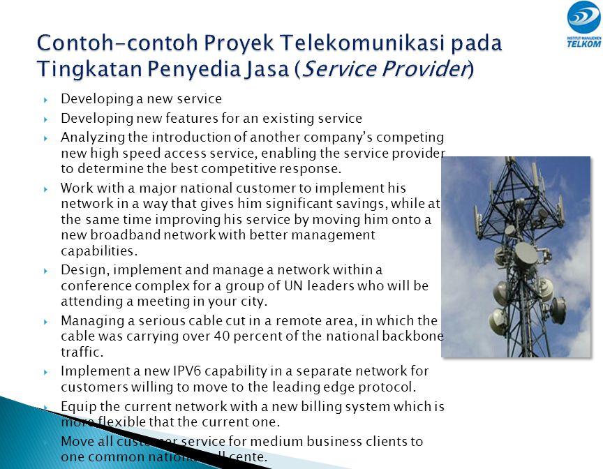 Contoh-contoh Proyek Telekomunikasi pada Tingkatan Penyedia Jasa (Service Provider)