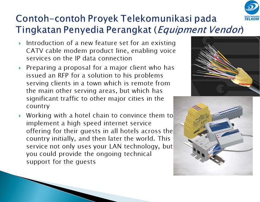 Contoh-contoh Proyek Telekomunikasi pada Tingkatan Penyedia Perangkat (Equipment Vendor)
