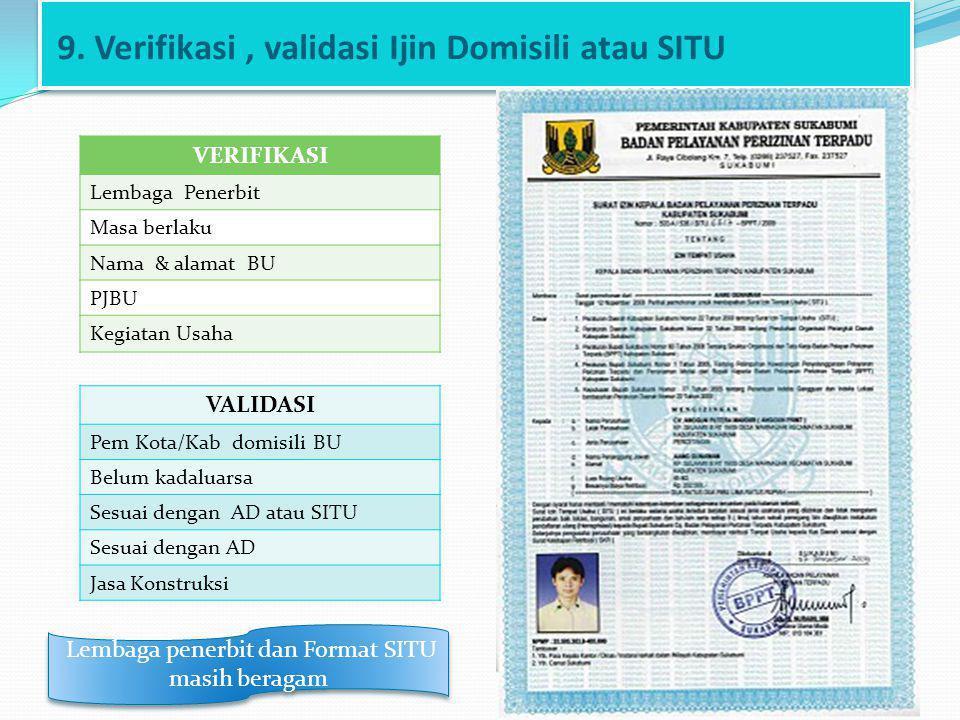 9. Verifikasi , validasi Ijin Domisili atau SITU