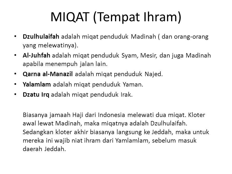 MIQAT (Tempat Ihram) Dzulhulaifah adalah miqat penduduk Madinah ( dan orang-orang yang melewatinya).