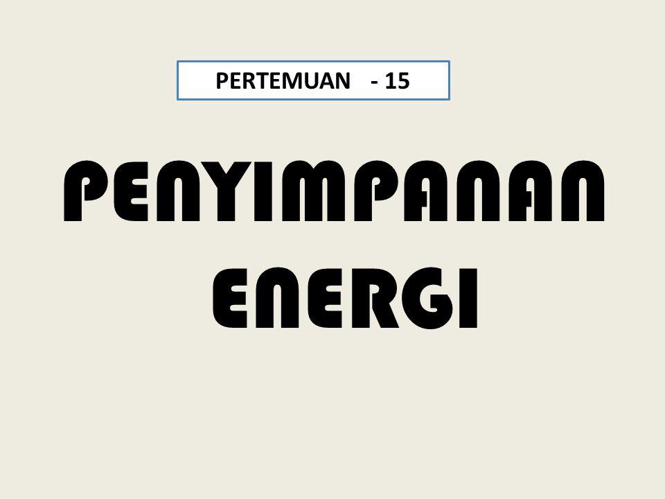 PERTEMUAN - 15 PENYIMPANAN ENERGI