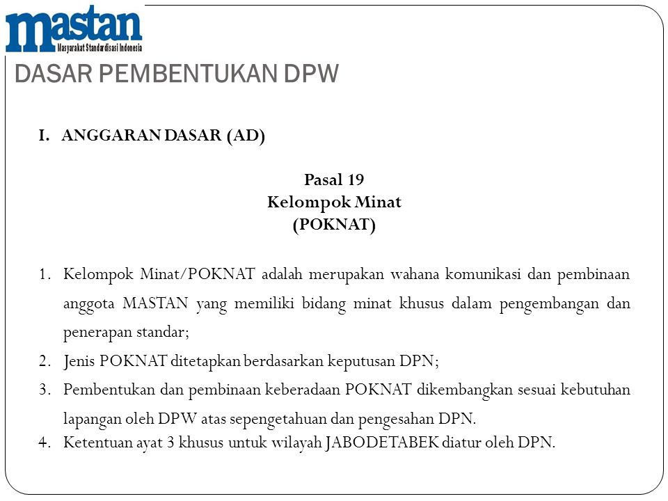 DASAR PEMBENTUKAN DPW I. ANGGARAN DASAR (AD) Pasal 19 Kelompok Minat