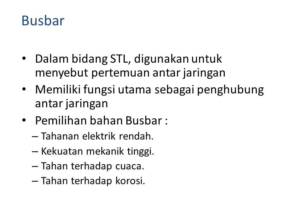 Busbar Dalam bidang STL, digunakan untuk menyebut pertemuan antar jaringan. Memiliki fungsi utama sebagai penghubung antar jaringan.