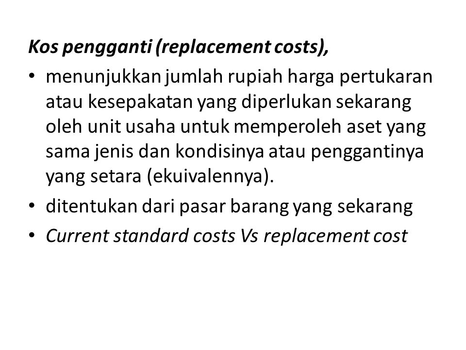 Kos pengganti (replacement costs),