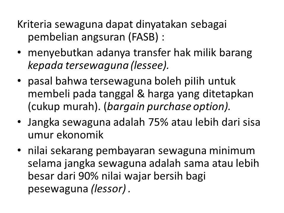 Kriteria sewaguna dapat dinyatakan sebagai pembelian angsuran (FASB) :