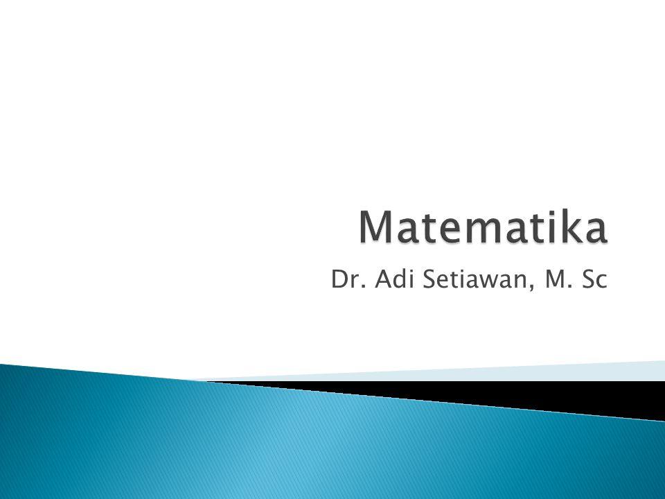 Matematika Dr. Adi Setiawan, M. Sc