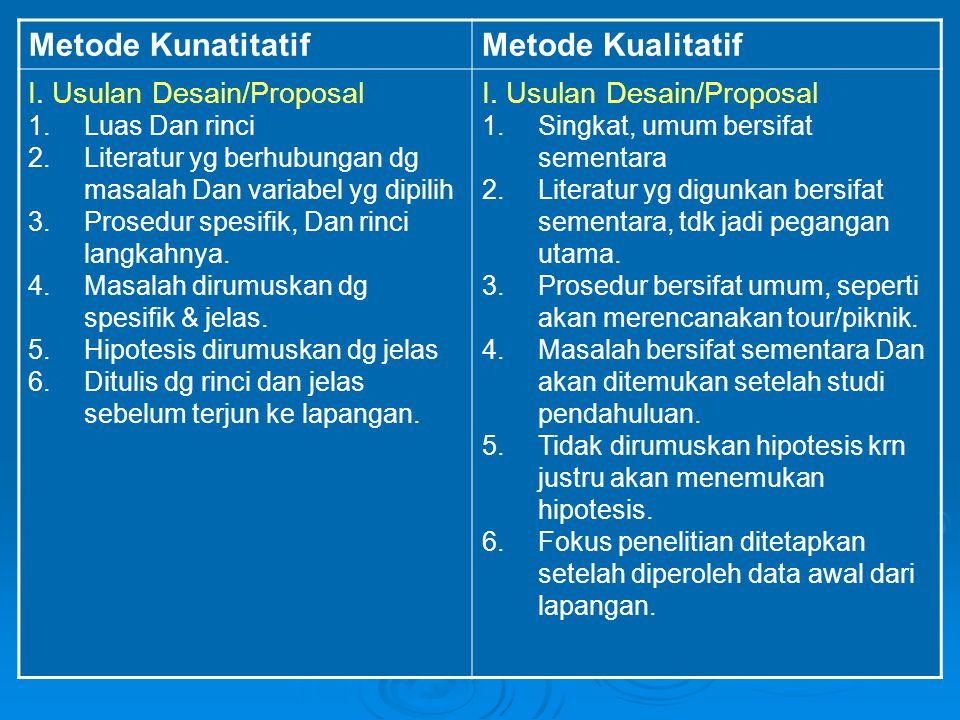 Metode Kunatitatif Metode Kualitatif I. Usulan Desain/Proposal