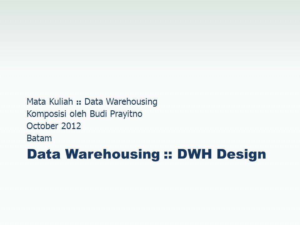 Data Warehousing :: DWH Design