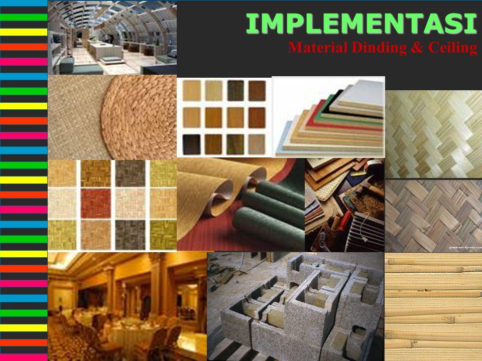 IMPLEMENTASI Material Dinding & Ceiling