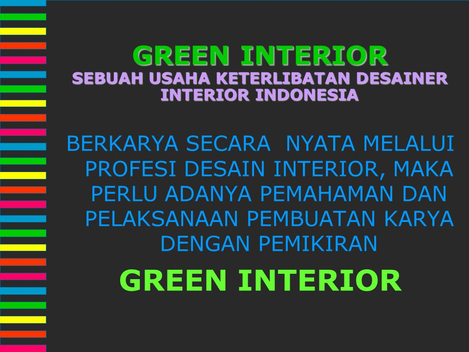 GREEN INTERIOR SEBUAH USAHA KETERLIBATAN DESAINER INTERIOR INDONESIA