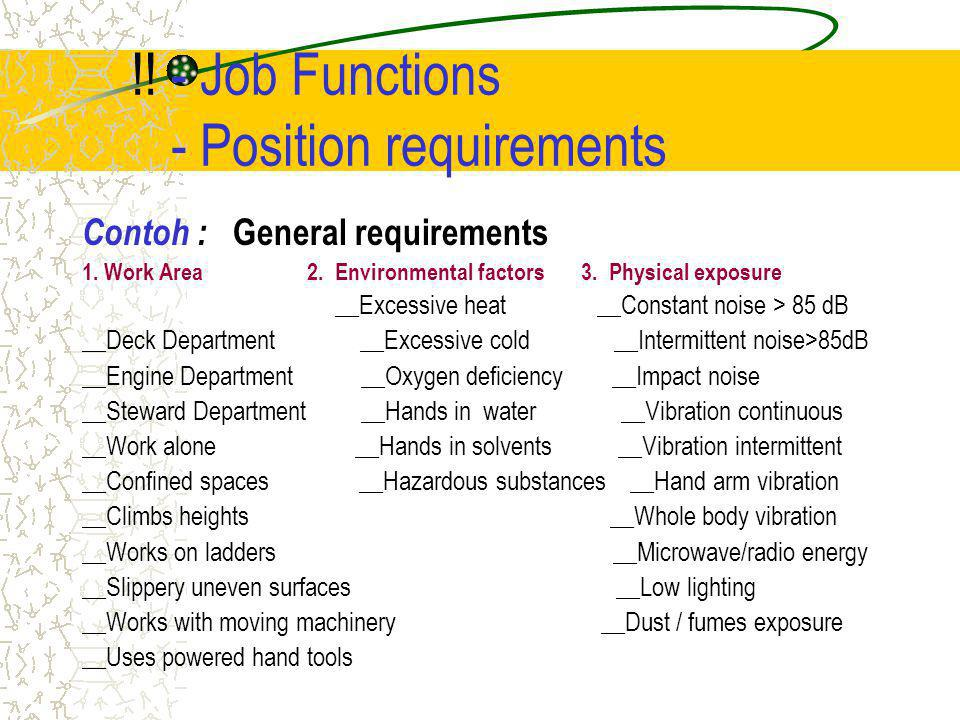 !! - Job Functions - Position requirements