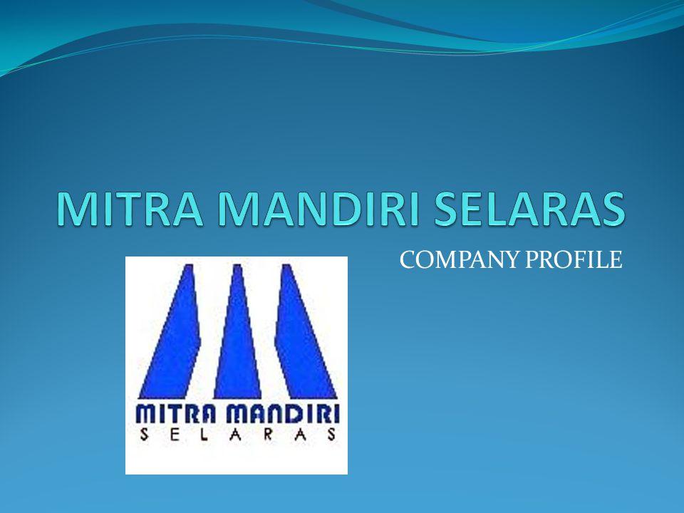 MITRA MANDIRI SELARAS COMPANY PROFILE